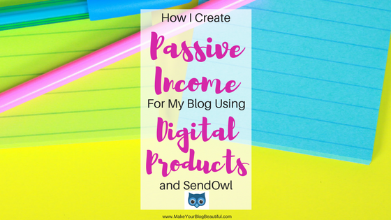 How I Create Passive Income With Digital Products and SendOwl