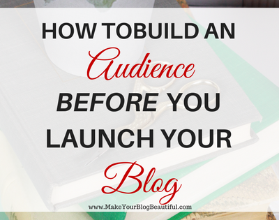 How to build an audience before launching your blog